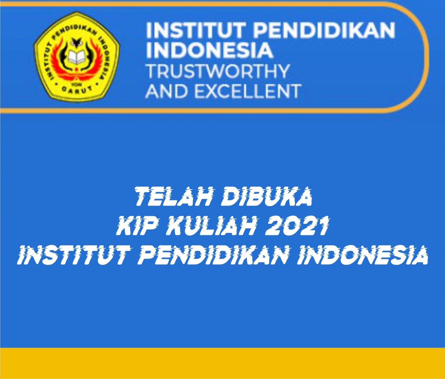 TELAH DIBUKA PENDAFTARAN KIP Kuliah 2021 INSTITUT PENDIDIKAN INDONESIA