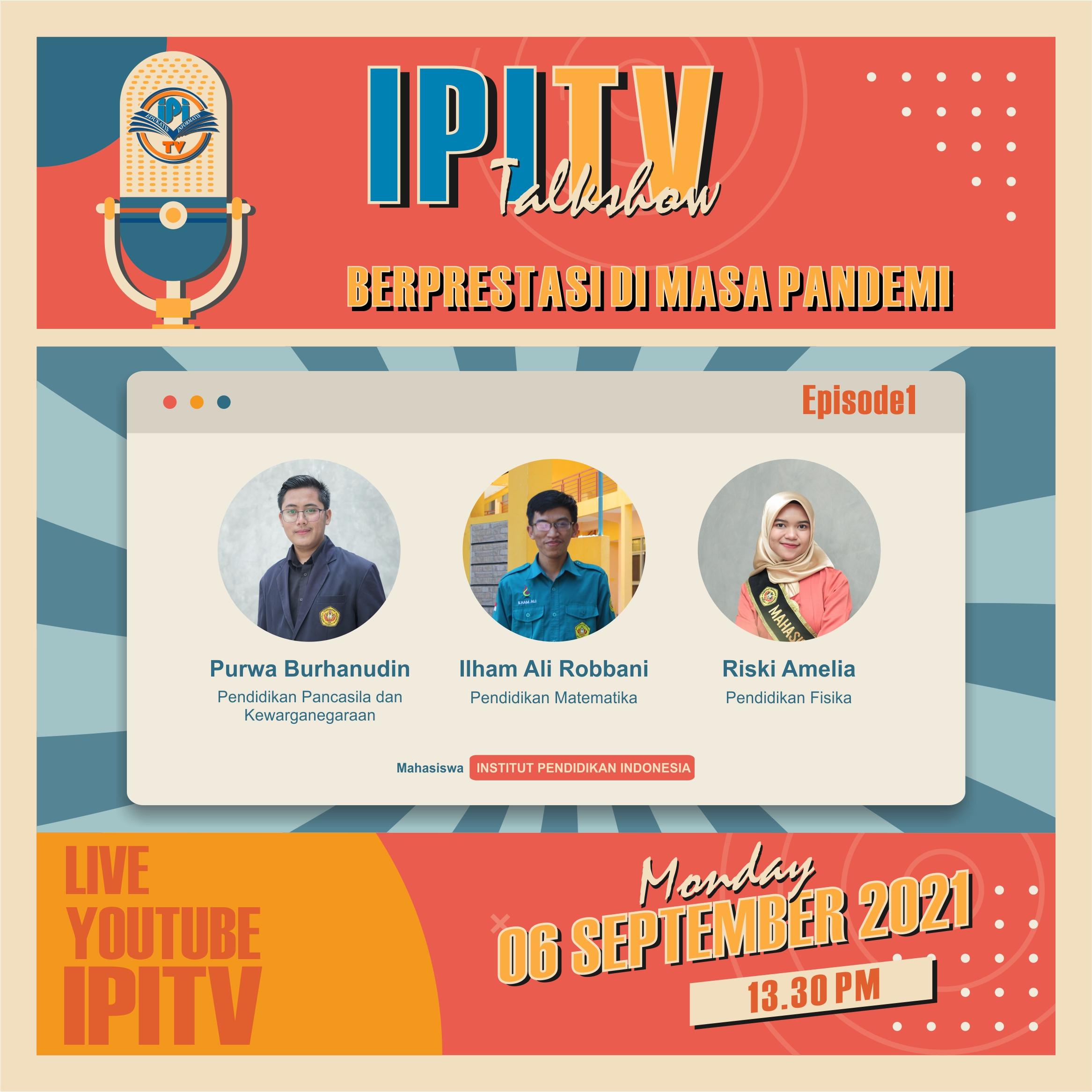 "IPI Talkshow ""BERPRESTASI DIMASA PANDEMI"""
